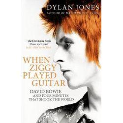 When Ziggy Played Guitar, David Bowie, The Man Who Changed The World by Dylan Jones | 9781786090638 | Booktopia Książki i Komiksy