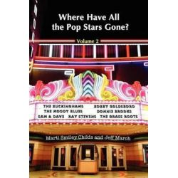 Where Have All the Pop Stars Gone? - Volume 2 by Marti Smiley Childs | 9781937317058 | Booktopia Książki i Komiksy