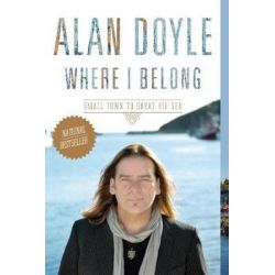 Where I Belong by Alan Doyle | 9780385680387 | Booktopia Książki i Komiksy