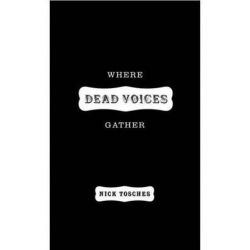Where the Dead Voices Gather by Nick Tosches | 9780316895071 | Booktopia Książki i Komiksy
