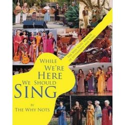 While We're Here We Should Sing, The Why Nots' Memoir of Sisterhood and Song by The Why Nots | 9780997093223 | Booktopia Książki i Komiksy