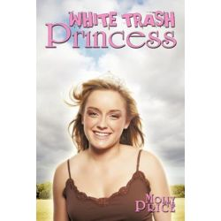 White Trash Princess by Molly Price | 9781452096926 | Booktopia Książki i Komiksy