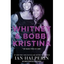 Whitney and Bobbi Kristina by Ian Halperin | 9781501120749 | Booktopia Książki i Komiksy