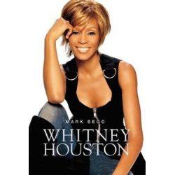 Whitney Houston by Mark Bego | 9780859654913 | Booktopia Książki obcojęzyczne