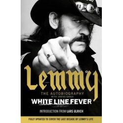 White Line Fever, Lemmy: The Autobiography by Lemmy Kilmister | 9781471157653 | Booktopia Książki i Komiksy