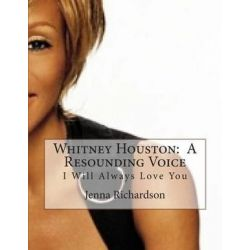 Whitney Houston, A Resounding Voice: I Will Always Love You by Jenna J Richardson | 9781492945260 | Booktopia Książki i Komiksy