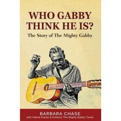 Who Gabby Think He Is? the Story of the Mighty Gabby by Valerie Clarke | 9789769552159 | Booktopia Po angielsku