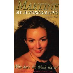 Who Does She Think She Is?, Martine: My Autobiography by Martine McCutcheon | 9780099569183 | Booktopia