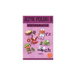 Język polski Ortografia SP kl.5 ćwiczenia GWO