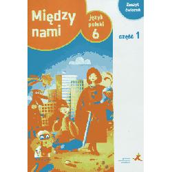 Język polski Między nami SP kl.6 ćwiczenia cz.1