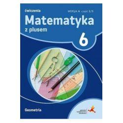 Matematyka z plusem 6 Ćwiczenia Wersja A część 2/3