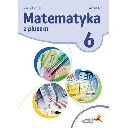 Matematyka SP 6 Z Plusem ćw. wersja C. GWO