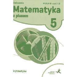 Matematyka z plusem kl.5 ćwiczenia cz.1/2 wersja B