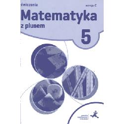 Matematyka z plusem SP kl.5 ćwiczenia  wersja C