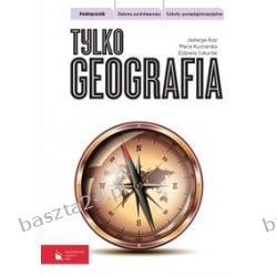 Tylko geografia. liceum. podręcznik. zakres podstawowy. Kop. PWN