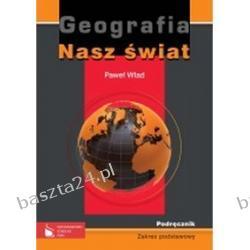 Geografia. Nasz świat. liceum. podręcznik. zakres podstawowy. Wład. PWN