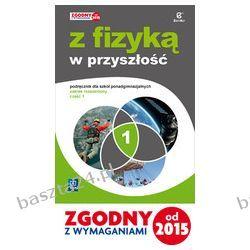 Z fizyką w przyszłość cz. 1. liceum. podręcznik. zakr. rozsz. Fiałkowska. WSiP