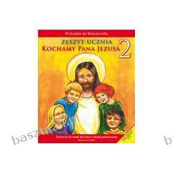 Religia 2. Kochamy Pana Jezusa. ćwiczenia. WAM