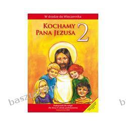 Religia 2. Kochamy Pana Jezusa. podręcznik. WAM