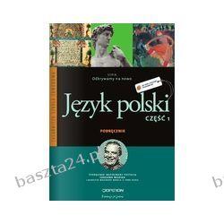Język polski 1. zsz. Odkrywamy na nowo. liceum. podręcznik. Kusiak. Operon