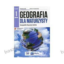 Geografia dla maturzysty 1. podręcznik. zakr. rozsz. Czubla. PWN Nowa Era