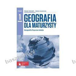 Geografia dla maturzysty 1. ćwiczenia. zakr. rozsz. Czubla. PWN