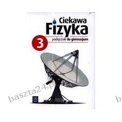 Ciekawa fizyka 3. podręcznik. Poznańska. WSiP
