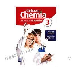 Ciekawa chemia 3. ćwiczenia. Gulińska. WSiP