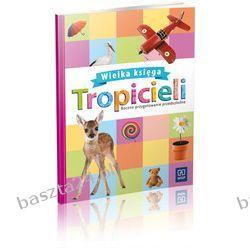 Tropiciele. roczne przygotowanie przedszkolne. Wielka księga tropicieli. WSiP