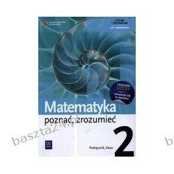 Matematyka 2. Poznać, zrozumieć. liceum. podręcznik. Przychoda. WSiP