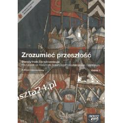 Historia. liceum. Zrozumieć przeszłość. podręcznik. cz. 1. zakr.rozsz. Nowa Era
