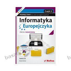 Informatyka Europejczyka. liceum. podręcznik zakr. rozsz. cz. 2. Korman. Helion