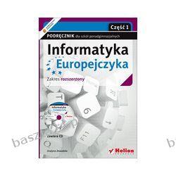 Informatyka Europejczyka. liceum. podręcznik zakr. rozsz. cz. 1. Zawadzka. Helion