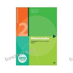Matematyka 2. liceum. podręcznik. zakres podstawowy. Kurczab. Pazdro
