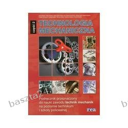 Technologia mechaniczna cz. 2. podręcznik. Dillinger. Rea