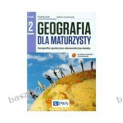 Geografia dla maturzysty 2. podręcznik. zakr. rozsz. pr. zbiorowa. PWN