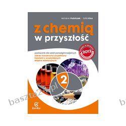 Z chemią w przyszłość cz. 2. liceum. podręcznik. zakr. rozsz. Kluz. Zamkor