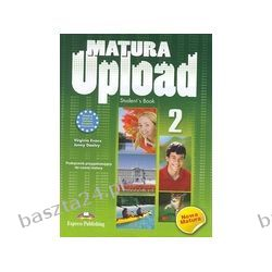 Matura Upload 2. student's book. Evans. Express Publishing