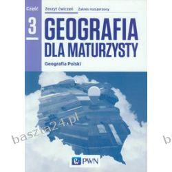 Geografia dla maturzysty 3. ćwiczenia. zakr. rozsz. pr. zbiorowa. PWN