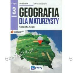 Geografia dla maturzysty 3. podręcznik. zakr. rozsz. pr. zbiorowa. PWN