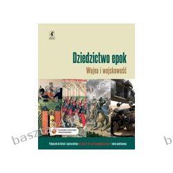 Historia. liceum. Dziedzictwo epok. Wojna i wojskowość. podręcznik. Stentor