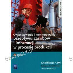 Organizowanie i monitorowanie przepływu zasobów i informacji w procesie produkcji. WSiP