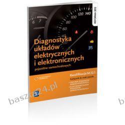 Diagnostyka układów elektrycznych i elektronicznych w pojazdach. sam. WSiP