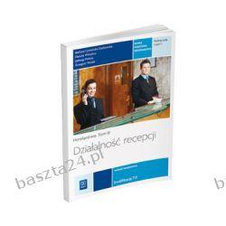 Hotelarstwo tom III. cz. 1. Działalność recepcji. podręcznik. REA-WSiP