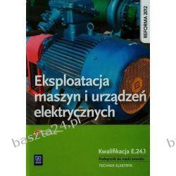 Eksploatacja maszyn i urządzeń elektrycznych. podręcznik. WSiP