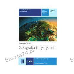 Turystyka tom IV. Geografia turystyczna cz. 1. podręcznik. REA-WSiP