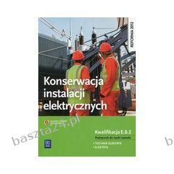Konserwacja instalacji elektrycznych. podręcznik. WSiP