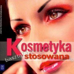 Kosmetyka stosowana. podręcznik. Dylewska-Grzelakowska. WSiP