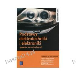 Podstawy elektrotechniki i elektroniki pojazdów samochodowych. podręcznik. WSiP