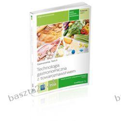 Gastronomia tom II. cz. 1. Technologia gastronomiczna z towaroznawstwem. podr. REA-WSiP
